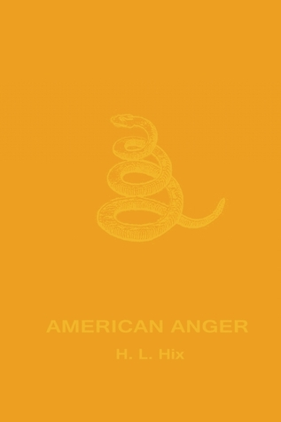 American Anger by H.L. Hix