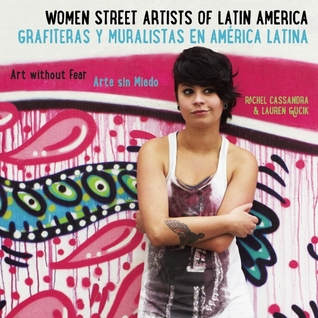Women Street Artists of Latin America: Art Without Fear