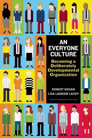 An Everyone Culture: Becoming a Deliberately Developmental Organization