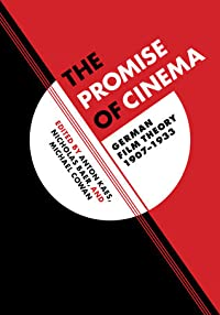 The Promise of Cinema: German Film Theory, 1907–1933