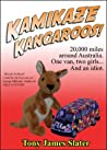 Kamikaze Kangaroos!: A trip around Oz in a van called Rusty