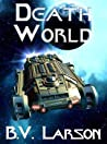 Death World by B.V. Larson