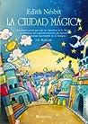 La ciudad mágica by E. Nesbit