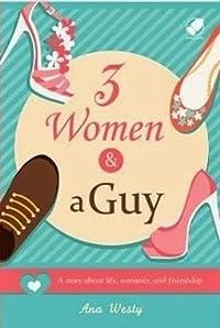 3 Women & A Guy