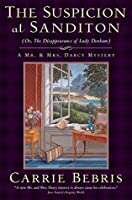 The Suspicion at Sanditon Or, The Disappearance of Lady Denham (Mr. and Mrs. Darcy Mysteries, #7)