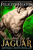 Hunted by a Jaguar (Eternal Mates #4)