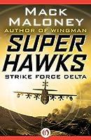 Strike Force Delta (Superhawks Book 4)