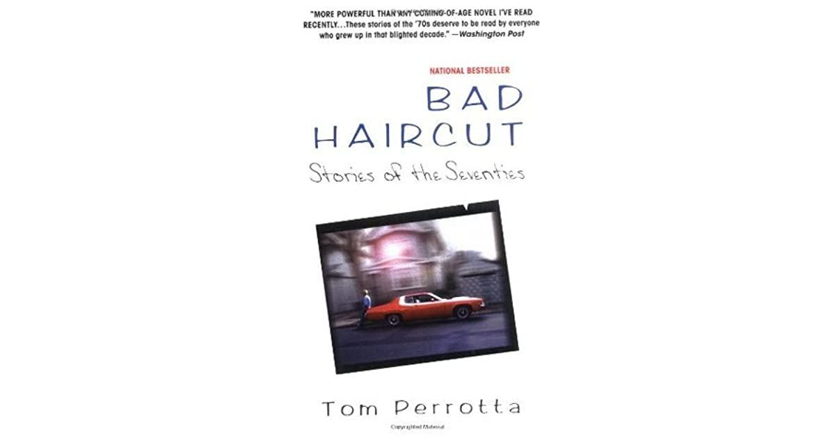 Bad Haircut Stories Of The Seventies By Tom Perrotta