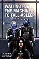 Waiting for the Machines to Fall Asleep