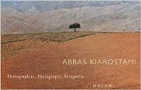 Abbas Kiarostami: Photographies, Photographs, Fotografie ...:  Trente Questions À Abbas Kiarostami par Michel Ciment