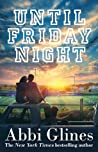Book cover for Until Friday Night (The Field Party #1)