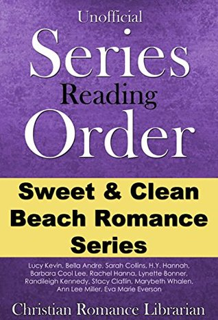 Sweet and Clean Beach Romance Series Reading Order List - Lucy Kevin, Bella Andre, Sarah Collins, Barbara Cool Lee, and more (Christian Series Reading Guides)