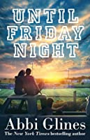 Until Friday Night (The Field Party #1)