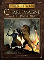 Charlemagne and the Paladins (Myths and Legends series)