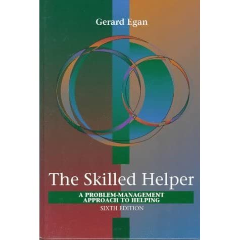 gerard egan theory The skilled helper : a problem management and opportunity development approach to helping by gerard egan a readable copy all pages are intact, and the cover is intact.