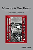Memory Is Our Home: Loss and Remembering: Three Generations in Poland and Russia, 1917-1960s