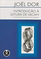 Introdução à leitura de Lacan: o inconsciente estruturado como linguagem