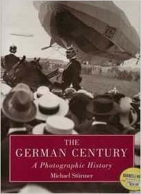 The German Century : A Photographic History