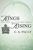 Kings Rising (Captive Prince, #3)