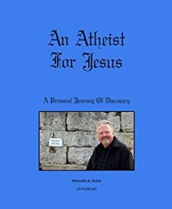 An Atheist for Jesus: A Personal Journey of Discovery