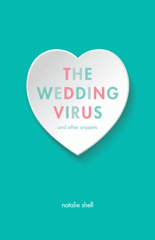 The Wedding Virus and Other Snippets
