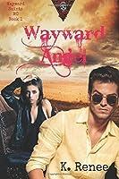 Wayward Angel (Wayward Saints MC, #1)