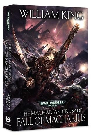 Fall Of Macharius The Macharian Crusade 3 By William King