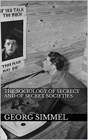 The Sociology of Secrecy and of the Secret Societies (Simmel G