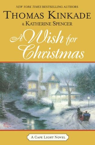 A Wish For Christmas.A Wish For Christmas Cape Light 10 By Thomas Kinkade