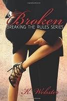 Broken (Breaking the Rules, #1)