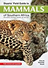 Stuarts' Field Guide to Mammals of Southern Africa: Including Angola, Zambia & Malawi