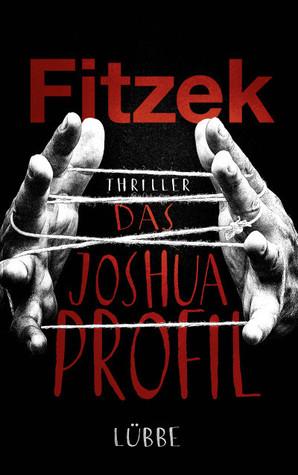 Das Joshua-Profil by Sebastian Fitzek