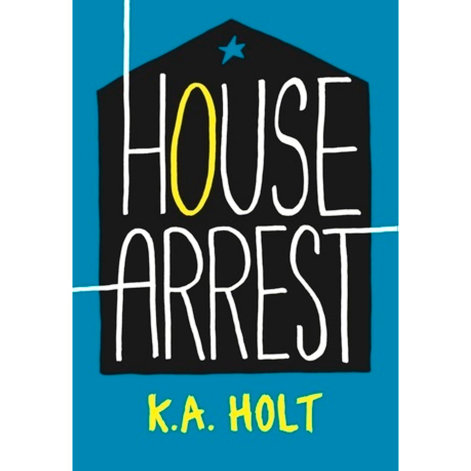 House Arrest by KA Holt