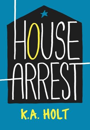 House Arrest (House Arrest, #1)