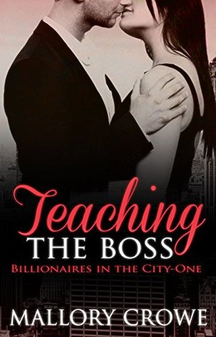 Teaching The Boss (Billionaires in the City, #1)