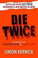 Die Twice: The Business of Dying, and: The Murder Exchange