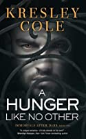 A Hunger Like No Other (Immortals After Dark, #2)