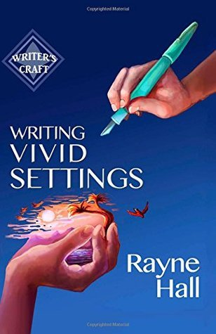 Writing Vivid Settings: Professional Techniques for Fiction