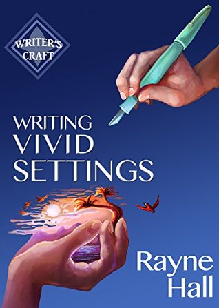 Writing Vivid Settings: Professional Techniques for Fiction Authors