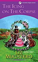The Icing on the Corpse (A Pawsitively Organic Mystery)