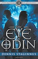 The Eye of Odin (The Raiders of Folklore, #1)