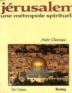 Jérusalem, une métropole spirituelle