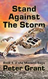 Stand Against The Storm (The Maxwell Saga, #4)