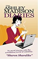 The Ashley Madison Diaries
