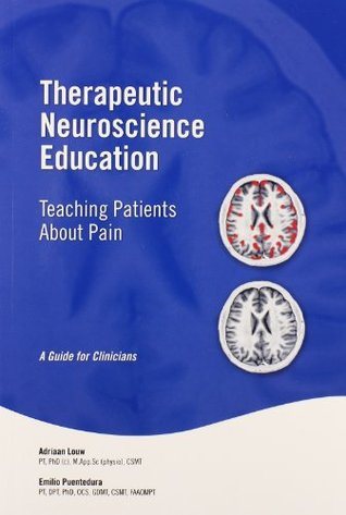 Therapeutic Neuroscience Education: Teaching Patients about Pain: A Guide for Clinicians