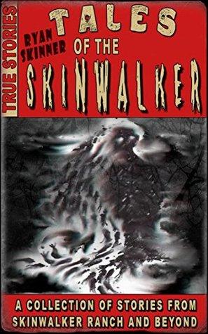 Tales Of The Skinwalker: Stories from Skinwalker Ranch