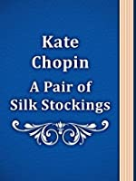 """a summary of a pair of silk stockings by kate chopin Mrs sommers, of kate chopin's """"a pair of silk stockings"""" faces a major man-vs-society conflict she is a perfect example of how humans are tempted by material gain, """"the life of luxury"""", and the vicious way society judges things (or people) society views people who live in the lap of ."""