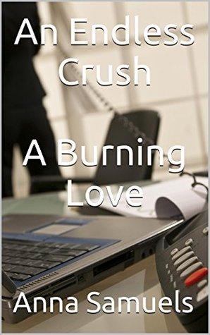 An Endless Crush + A Burning Love