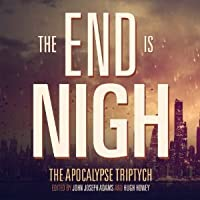 The End is Nigh (The Apocalypse Triptych #1)