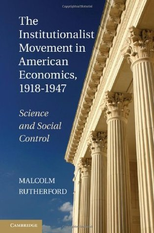 The Institutionalist Movement in American Economics, 1918-1947 (Historical Perspectives on Modern Economics)